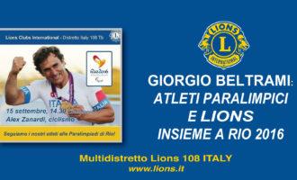 Giorgio Beltrami: Atleti Paraliampici e Lions insieme a Rio 2016
